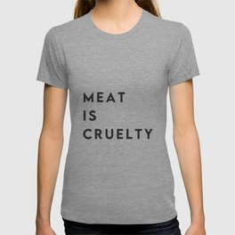 Meat is cruelty (go vegan) T-shirt