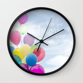 make your dreams come true- blue sky version Wall Clock