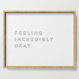 Feeling Incredibly Okay Serving Tray