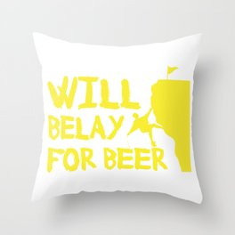 Will Belay For Beer Funny Rock Climbing Throw Pillow
