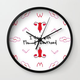 I Stand With Planned Parenthood Wall Clock