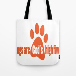 Dogs Are Gods High Fives Tote Bag