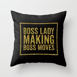 Boss Lady Making Boss Moves, Quote Throw Pillow