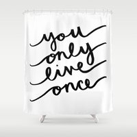 yolo Shower Curtains featuring #YOLO by Jamie Creates Happy