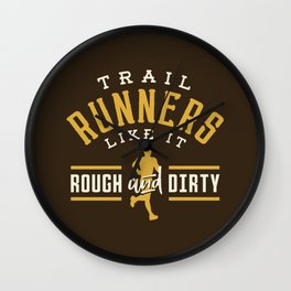 Trail Runners Like It Rough And Dirty Wall Clock