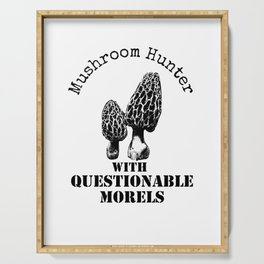 Mushroom Hunter With Questionable Morels Serving Tray