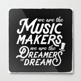 Quote - Music Maker Dreamer Metal Print