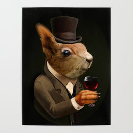Sophisticated Pet -- Squirrel in Top Hat with glass of wine Poster