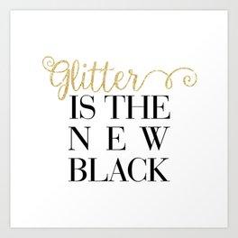 Glitter Is The New Black Art Print