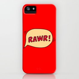 Rawr speech bubble iPhone Case