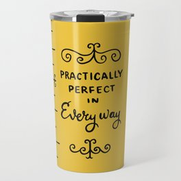 practically perfect in every way - mary poppins Travel Mug