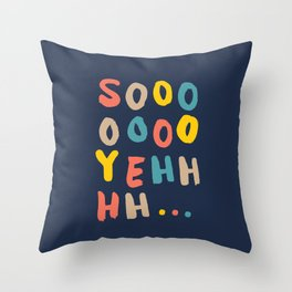 So Yeh pink blue and yellow graphic design typography poster bedroom wall home decor Throw Pillow