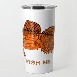 Fish Me Travel Mug