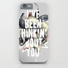 I've been thinkin' 'bout you Slim Case iPhone 6s
