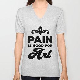 Pain is good for Art Unisex V-Neck