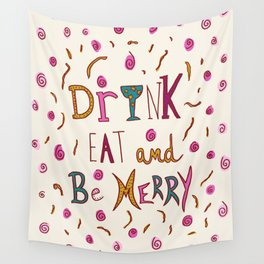 Drink Eat and Be Merry Wall Tapestry