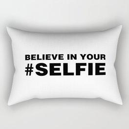 Believe In Your #Selfie Rectangular Pillow