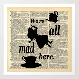 We're All Mad Here - Alice In Wonderland - Old Dictionary Page Art Print
