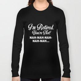 I am retired u are not grandpa t-shirts Long Sleeve T-shirt
