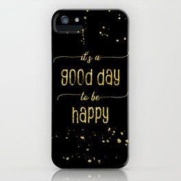 TEXT ART GOLD It is a good day to be happy iPhone Case