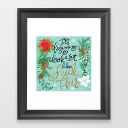 Pretty Swe*ry: It's beginning to look a lot like Fuck This Framed Art Print