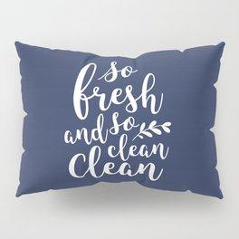 so fresh so clean clean (navy) Pillow Sham