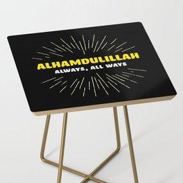 Alhamdulillah, Always, All Ways Side Table