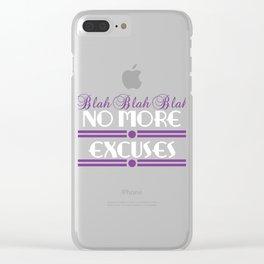 "A Nice Sayings Tee Saying ""Blah Blah Blah No Excuses"" T-shirt Design Alibi Forgivable Defense Clear iPhone Case"