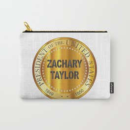 Zachary Taylor Gold Metal Stamp Carry-All Pouch