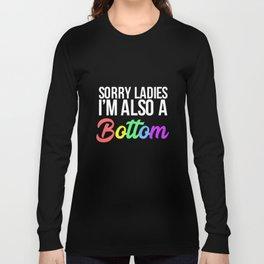 Mens I'm A Bottom Sorry Ladies Mens Funny Gay Pride LGBTQ T-Shirt Long Sleeve T-shirt