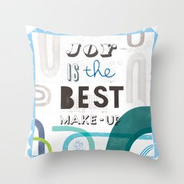 Joy Is The Best Make-up Throw Pillow