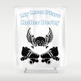 My Mom Plays Roller Derby (Boy) Shower Curtain