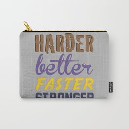 Harder Better Faster Stronger Carry-All Pouch