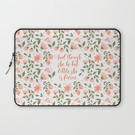And though she be but little she is fierce (MFP-C7) Laptop Sleeve