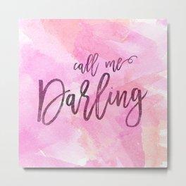 Call Me Darling watercolor Metal Print