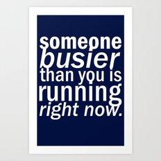 someone busier than you.. Art Print