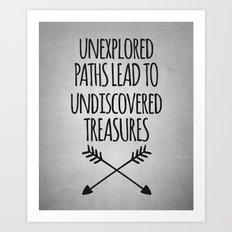 Unexplored Paths Quote Art Print