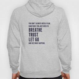 Nice words - Breathe, Trust, Let Go Hoody