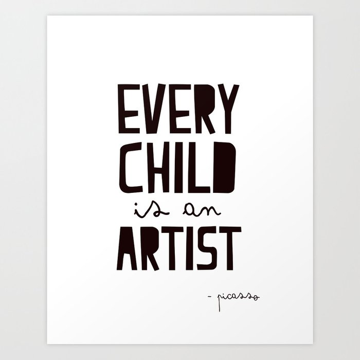 Every Child is an artist, black-white kids room typography poster home wall decor canvas Art Art Print