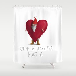 Gnome Is Where the Heart Is Shower Curtain