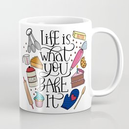 Life Is What You Bake It Baking And Dessert Lover Design Coffee Mug