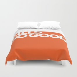 fills so good Duvet Cover