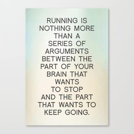 Running is nothing more than arguments,Gym Work Out Inspirational Quote Canvas Print