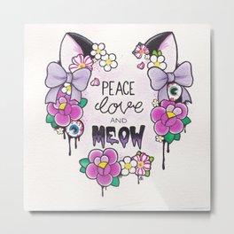 Peace, Love & Meow Metal Print
