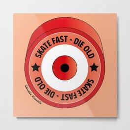 Skate Fast - Die Old Red Metal Print