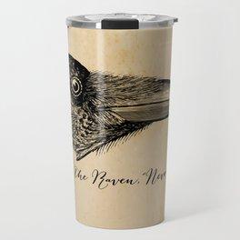 Nevermore - Edgar Allan Poe - Quoth the Raven Travel Mug