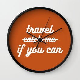 travel if you can Wall Clock