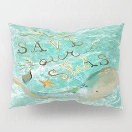Save our Seas Pillow Sham