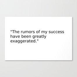 rumors of success Canvas Print