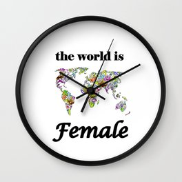 The world is female . Wall Clock
